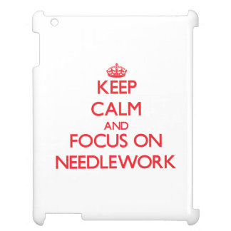 Keep Calm and focus on Needlework iPad Cases