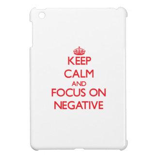 Keep Calm and focus on Negative iPad Mini Cases