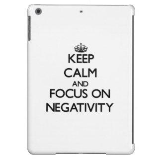 Keep Calm and focus on Negativity iPad Air Cover