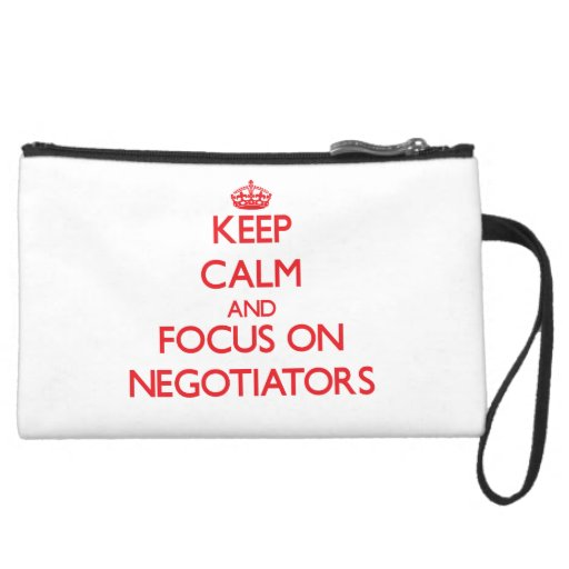 Keep Calm and focus on Negotiators Wristlet Clutches