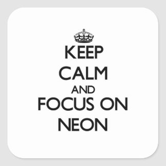 Keep Calm and focus on Neon Square Sticker