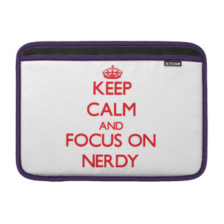 Keep Calm and focus on Nerdy Sleeve For MacBook Air