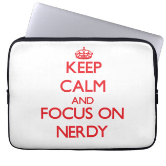 Keep Calm and focus on Nerdy Laptop Sleeves