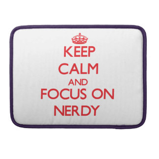 Keep Calm and focus on Nerdy Sleeves For MacBooks