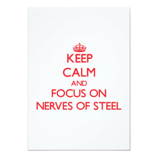 Keep Calm and focus on Nerves Of Steel 5x7 Paper Invitation Card
