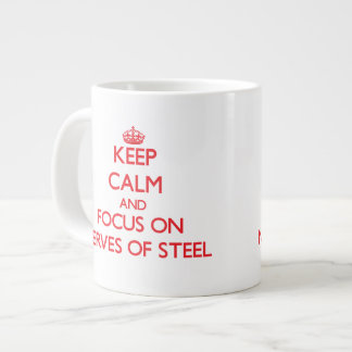 Keep Calm and focus on Nerves Of Steel Extra Large Mugs