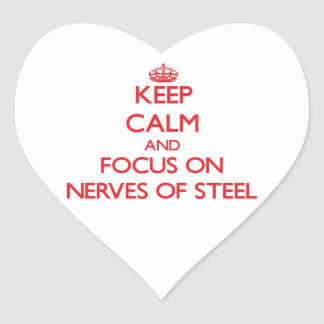 Keep Calm and focus on Nerves Of Steel Heart Sticker