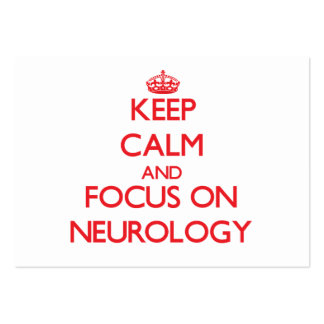 Keep Calm and focus on Neurology Large Business Cards (Pack Of 100)