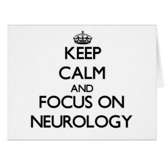 Keep Calm and focus on Neurology Greeting Cards