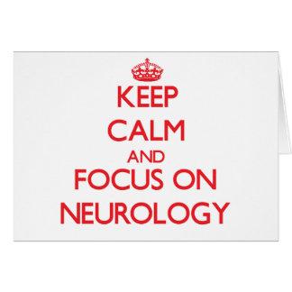 Keep Calm and focus on Neurology Greeting Card