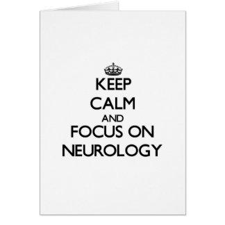 Keep Calm and focus on Neurology Cards