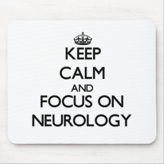 Keep Calm and focus on Neurology Mousepad