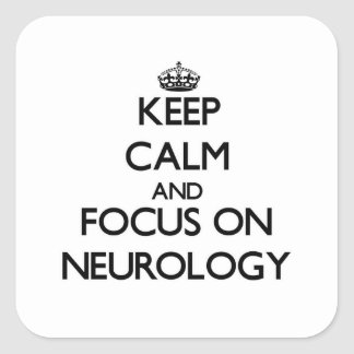 Keep Calm and focus on Neurology Square Sticker