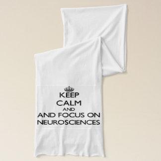 Keep calm and focus on Neurosciences Scarf