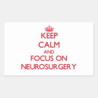 Keep Calm and focus on Neurosurgery Rectangular Sticker