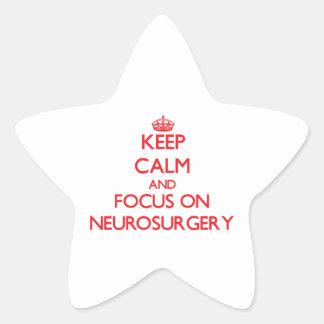Keep Calm and focus on Neurosurgery Star Sticker