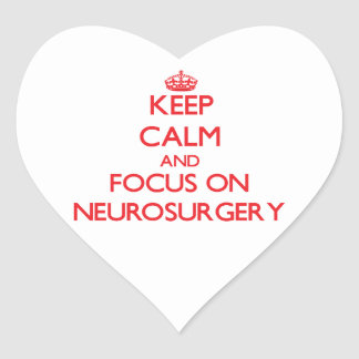 Keep Calm and focus on Neurosurgery Stickers