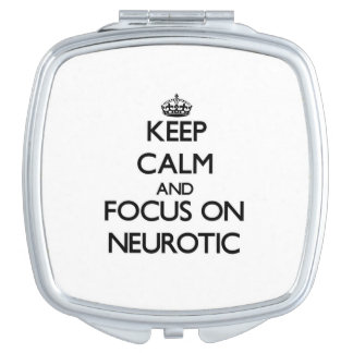 Keep Calm and focus on Neurotic Travel Mirror