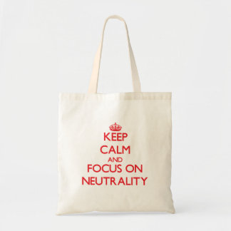 Keep Calm and focus on Neutrality Tote Bags