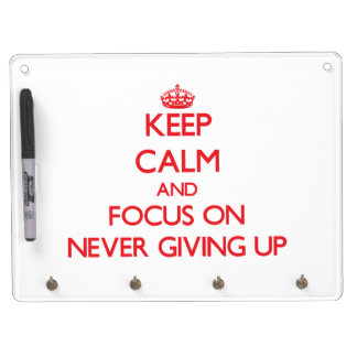 Keep Calm and focus on Never Giving Up Dry Erase Board With Keychain Holder