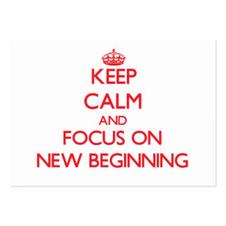 Keep Calm and focus on New Beginning Business Cards