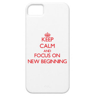 Keep Calm and focus on New Beginning iPhone 5 Covers