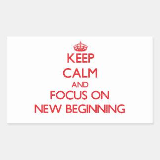 Keep Calm and focus on New Beginning Sticker