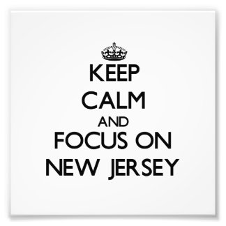 Keep Calm and focus on New Jersey Photo Print