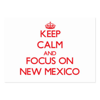 Keep Calm and focus on New Mexico Business Cards