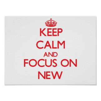 Keep Calm and focus on New Poster