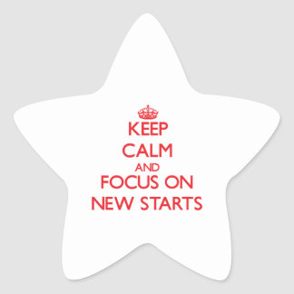 Keep Calm and focus on New Starts Stickers