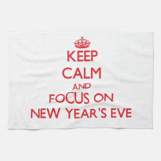 Keep Calm and focus on New Year'S Eve Kitchen Towel