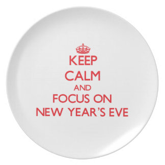Keep Calm and focus on New Year'S Eve Plates