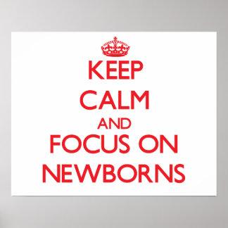 Keep Calm and focus on Newborns Poster