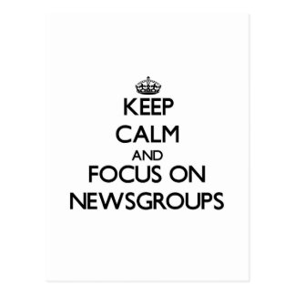 Keep calm and focus on Newsgroups Post Cards