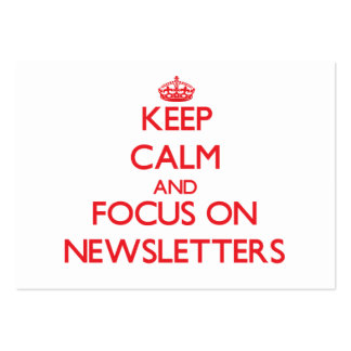 Keep Calm and focus on Newsletters Large Business Cards (Pack Of 100)