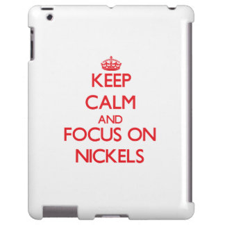 Keep Calm and focus on Nickels