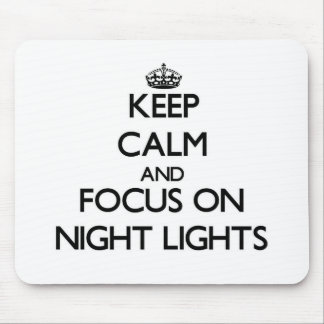 Keep Calm and focus on Night Lights Mousepads