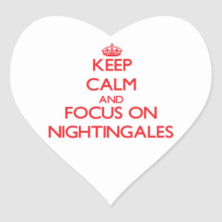 Keep Calm and focus on Nightingales Heart Sticker