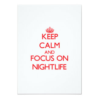 Keep Calm and focus on Nightlife 5x7 Paper Invitation Card