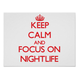 Keep Calm and focus on Nightlife Print