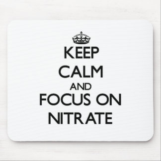 Keep Calm and focus on Nitrate Mouse Pad
