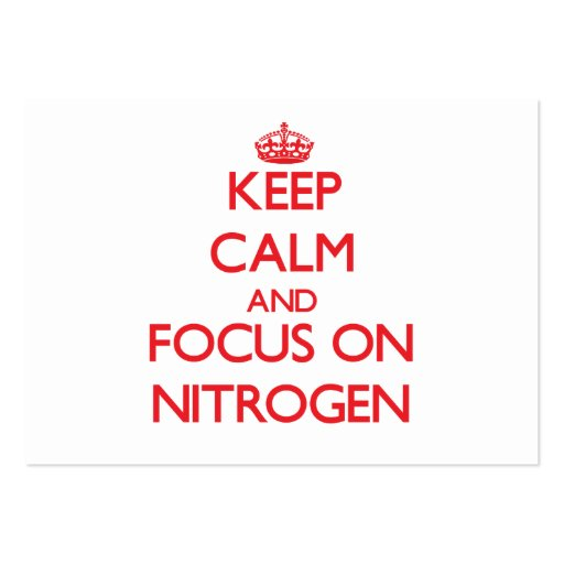 Keep Calm and focus on Nitrogen Business Card Templates