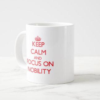 Keep Calm and focus on Nobility 20 Oz Large Ceramic Coffee Mug