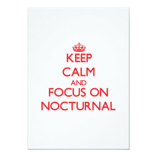 Keep Calm and focus on Nocturnal 5x7 Paper Invitation Card