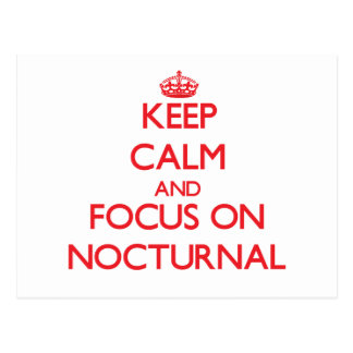 Keep Calm and focus on Nocturnal Postcard