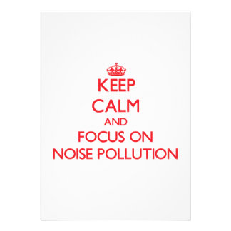 Keep Calm and focus on Noise Pollution Cards