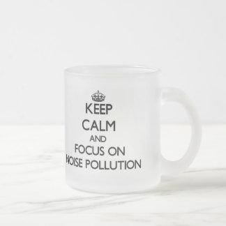 Keep Calm and focus on Noise Pollution Coffee Mug