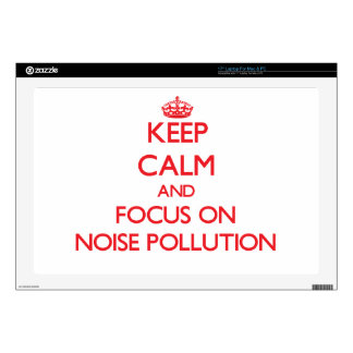 Keep Calm and focus on Noise Pollution Skins For Laptops