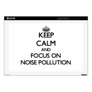 Keep Calm and focus on Noise Pollution Skin For Laptop